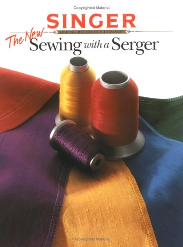 The New Sewing With a Serger (Overlocker) Book