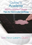 Quilter's Academy HQ Pro-Stitcher Basics Tips For Sucessful Quilting DVD
